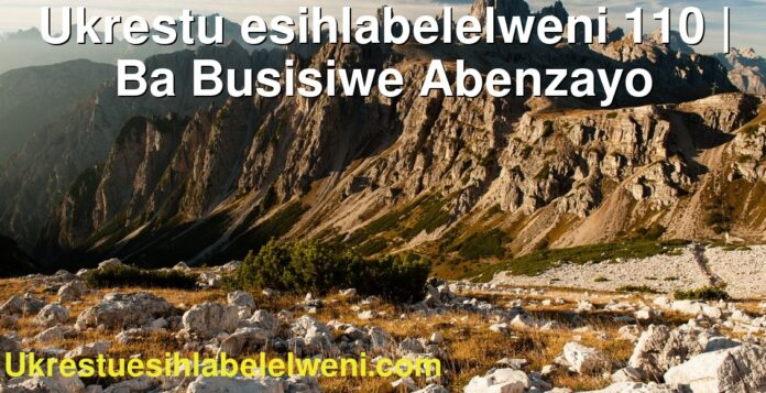 Ukrestu esihlabelelweni 110   Ba Busisiwe Abenzayo
