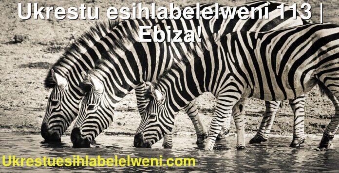 Ukrestu esihlabelelweni 113   Ebiza!