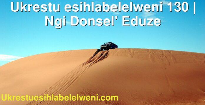 Ukrestu esihlabelelweni 130   Ngi Donsel' Eduze