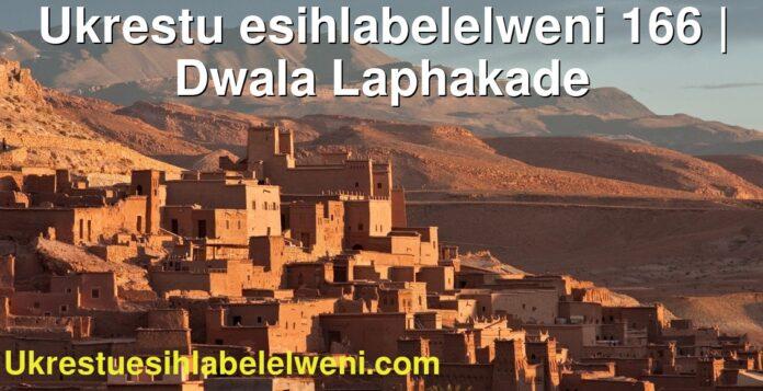 Ukrestu esihlabelelweni 166   Dwala Laphakade