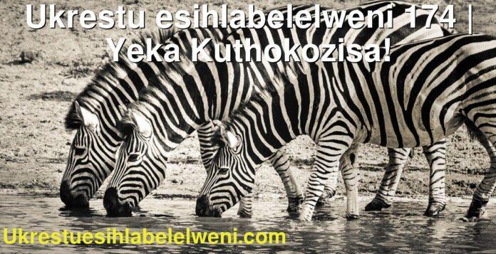 Ukrestu esihlabelelweni 174 | Yeka Kuthokozisa!