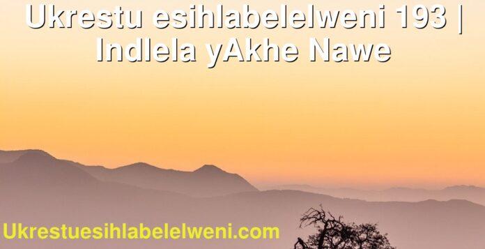 Ukrestu esihlabelelweni 193   Indlela yAkhe Nawe