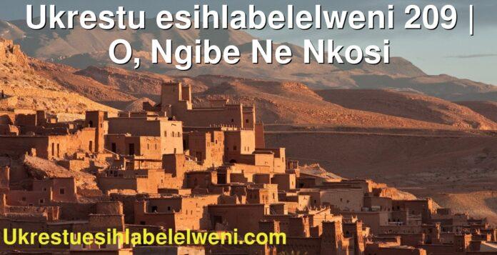 Ukrestu esihlabelelweni 209 | O, Ngibe Ne Nkosi