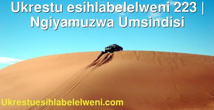 Ukrestu esihlabelelweni 223 | Ngiyamuzwa Umsindisi