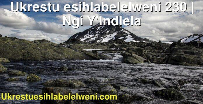 Ukrestu esihlabelelweni 230 | Ngi Y'Indlela