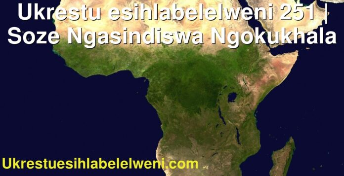 Ukrestu esihlabelelweni 251 | Soze Ngasindiswa Ngokukhala
