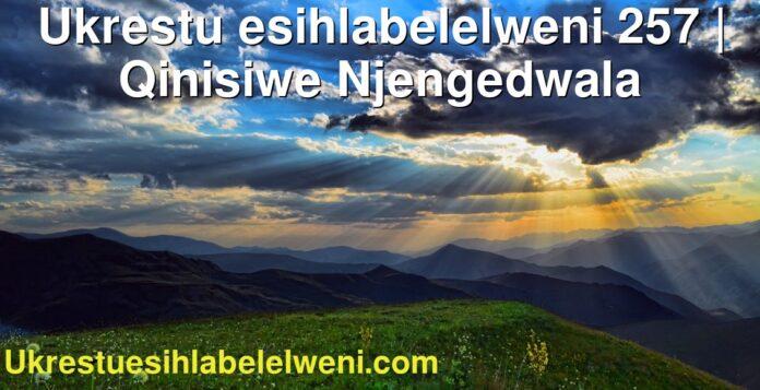 Ukrestu esihlabelelweni 257   Qinisiwe Njengedwala