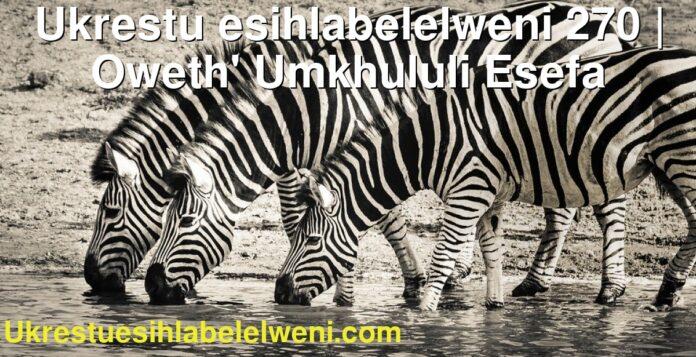 Ukrestu esihlabelelweni 270   Oweth' Umkhululi Esefa