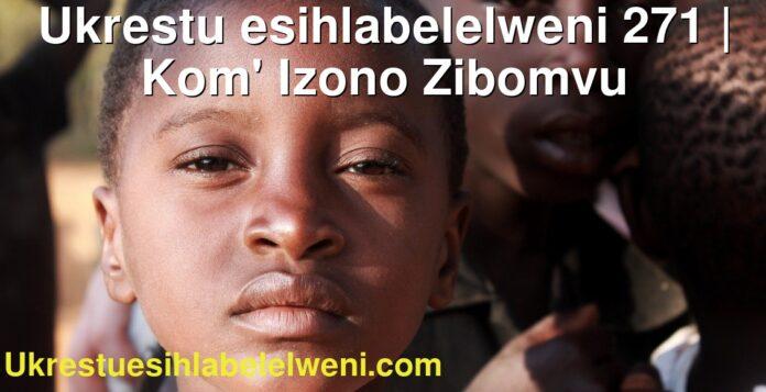 Ukrestu esihlabelelweni 271   Kom' Izono Zibomvu