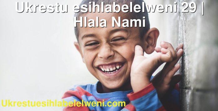 Ukrestu esihlabelelweni 29 | Hlala Nami