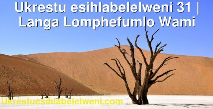 Ukrestu esihlabelelweni 31   Langa Lomphefumlo Wami