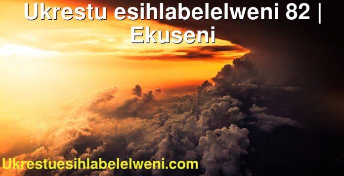 Ukrestu esihlabelelweni 82 | Ekuseni