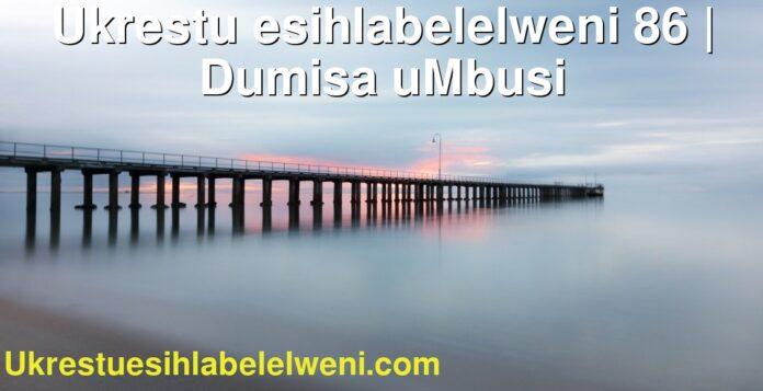 Ukrestu esihlabelelweni 86 | Dumisa uMbusi