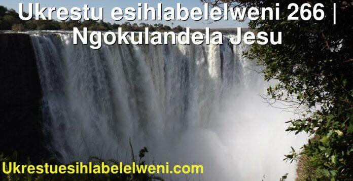 Ukrestu esihlabelelweni 266 | Ngokulandela Jesu